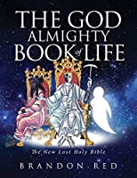 The God Almighty Book of Life: The New Lost Holy Bible