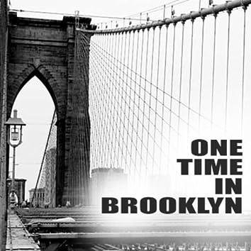 One Time In Brooklyn