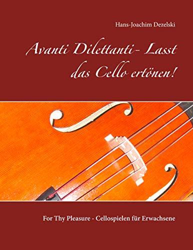 Avanti Dilettanti- Lasst das Cello ertönen!: For Thy Pleasure - Cellospielen für Erwachsene