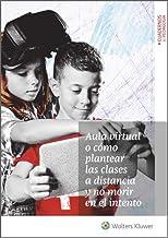 Aula virtual o cómo plantear las clases a distancia y no morir en el intento (Spanish Edition)