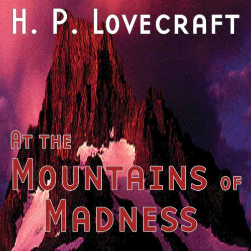 At the Mountains of Madness (Dramatized) Audiobook By H. P. Lovecraft,                                                                                        Brad Strickland cover art