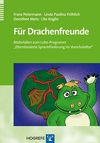 Für Drachenfreunde: Materialien zum Lobo-Programm »Elternbasierte Sprachförderung im Vorschulalter«