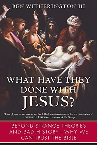 Image of What Have They Done with Jesus?: Beyond Strange Theories and Bad History--Why We Can Trust the Bible