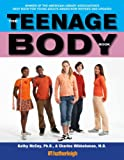 The Teenage Body Book: A New Edition for a New Generation - Kathy McCoy Ph.D