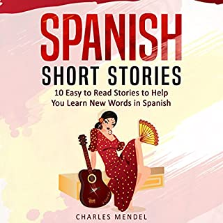 Spanish Short Stories for Beginners     10 Easy to Read Short Stories to Help You Learn New Words in Spanish              By:                                                                                                                                 Charles Mendel                               Narrated by:                                                                                                                                 Mariela Arredondo                      Length: 2 hrs and 3 mins     Not rated yet     Overall 0.0