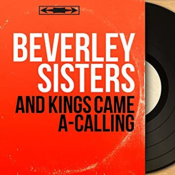 And Kings Came A-Calling (Mono Version)