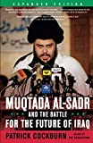 Muqtada Al-Sadr and the Battle for the Future of Iraq - Patrick Cockburn
