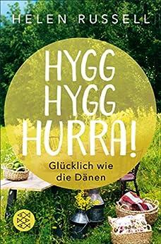 Hygg Hygg Hurra!: Glücklich wie die Dänen (German Edition) by [Helen Russell, Andrea Kunstmann]