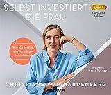Selbst investiert die Frau (Lesung auf 1 MP3-CD): Wie Sie selbstbestimmt und mit Leichtigkeit Ihr Geld vermehren