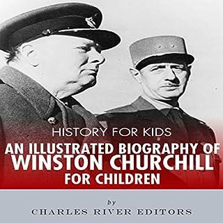 History for Kids: An Illustrated Biography of Winston Churchill for Children audiobook cover art