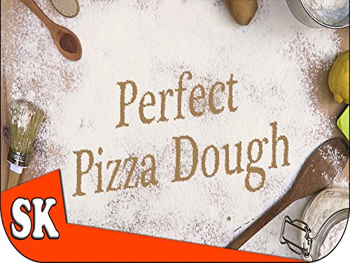 Perfect Pizza Dough - And How to Shape a Pizza