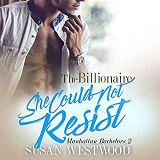The Billionaire She Could Not Resist     Manhattan Bachelors, Book 2              By:                                                                                                                                 Susan Westwood                               Narrated by:                                                                                                                                 Ginger Walton                      Length: 6 hrs and 2 mins     11 ratings     Overall 4.2