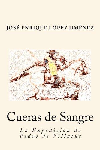 Cueras de Sangre: La Expedición de Pedro de Villasur