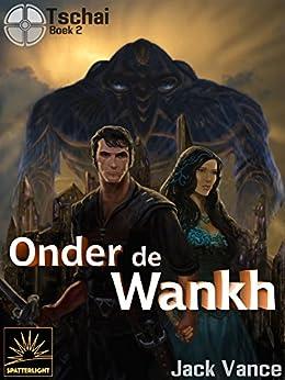 Onder de Wankh (Dutch Edition) by [Jack Vance, Mark Carpentier Alting]