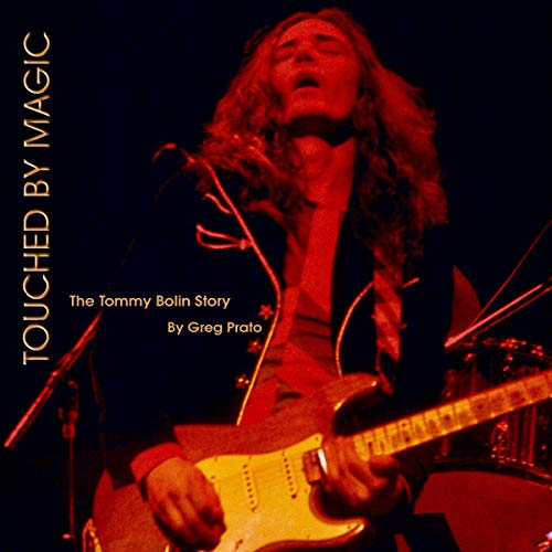 Touched by Magic: The Tommy Bolin Story cover art