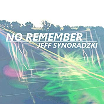 No Remember