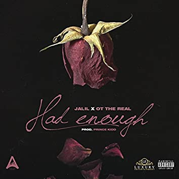 Had Enough (feat. OT The Real)