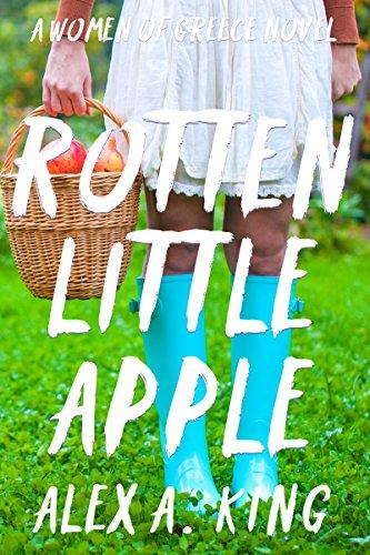 Rotten Little Apple (Women of Greece Book 7)