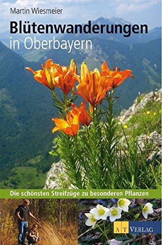Blütenwanderungen In Oberbayern: Die schönsten Streifzüge zu besonderen Pflanzen
