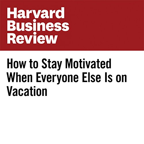 How to Stay Motivated When Everyone Else Is on Vacation audiobook cover art