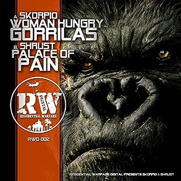 Women Hungry Gorillas / Palace Of Pain