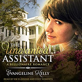 The Unwanted Assistant     A Clean Billionaire Romance              By:                                                                                                                                 Evangeline Kelly                               Narrated by:                                                                                                                                 Em Eldridge,                                                                                        Cody Roberts                      Length: 10 hrs and 47 mins     1 rating     Overall 3.0