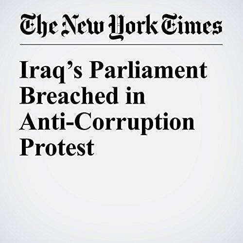 Iraq's Parliament Breached in Anti-Corruption Protest cover art