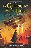 La Guerre des Sept Lunes: Edhelja et l'Odelunier Perdu (Tome 1)