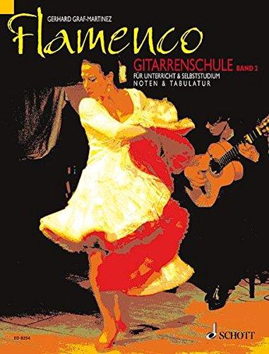 Flamenco Gitarrenschule. Bd.2: Für Unterricht und Selbststudium. Noten und Tabulatur