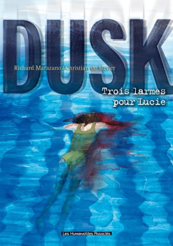 Dusk Vol. 2: Trois larmes pour Lucie