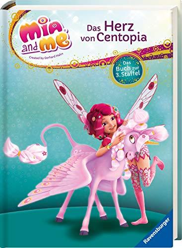 Mia and me: Das Herz von Centopia: Das Buch zur 3. Staffel
