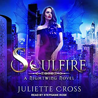 Soulfire: A Dragon Fantasy Romance     Nightwing Series, Book 1              By:                                                                                                                                 Juliette Cross                               Narrated by:                                                                                                                                 Stephanie Rose                      Length: 5 hrs and 36 mins     1 rating     Overall 5.0