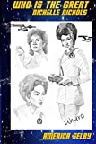 Who is the Great NICHELLE NICHOLS? African American Teenager Book: African American Teenager Book (African American Teen Book) (Volume 3)