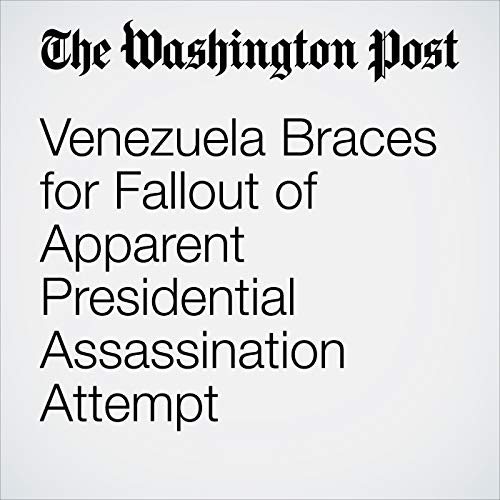 Venezuela Braces for Fallout of Apparent Presidential Assassination Attempt copertina
