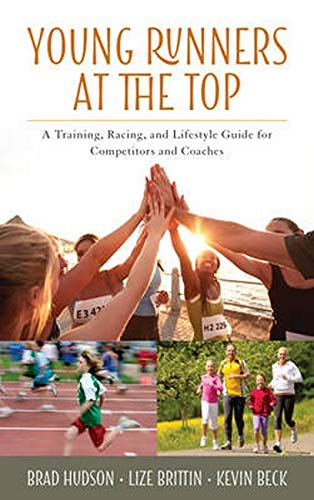 Brad: Young Runners at the Top: A Training, Racing, and Lifestyle Guide for Competitors and Coaches