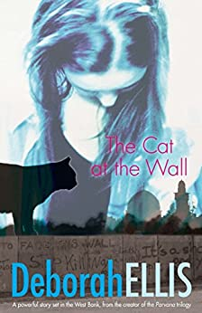 The Cat at the Wall by [Deborah Ellis]