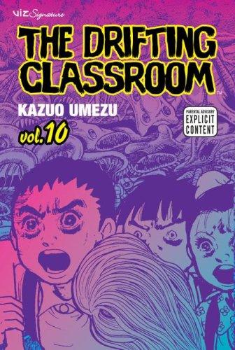 The Drifting Classroom, Vol. 10 (Volume 10)