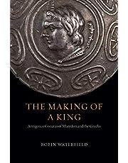 The Making of a King: Antigonus Gonatas of Macedon and the Greeks