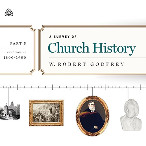 A Survey of Church History Teaching Series, Part 5 audiobook cover art