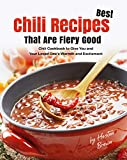 Best Chili Recipes That Are Fiery Good: Chili Cookbook to Give You and Your Loved One's Warmth and Excitement (English Edition)