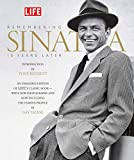 Life: Remembering Sinatra: 10 Years Later (Life (Life Books)) - Editors of Life