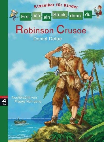 Erst ich ein Stück, dann du - Klassiker für Kinder - Robinson Crusoe: Für das gemeinsame Lesenlernen ab der 1. Klasse (Erst ich ein Stück... Klassiker für Leseanfänger 6)