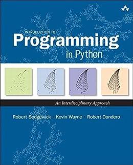 Introduction to Programming in Python: An Interdisciplinary Approach by [Robert Sedgewick, Kevin Wayne, Robert Dondero]