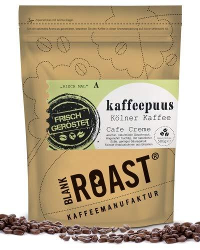 BLANK ROAST | Regionalkaffee | Kaffeepuus | Cafe Creme | Kölner Röstung | Kaffee Beutelgröße 500g, Geschmack Filterfein gemahlen