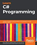 Learn C# Programming: A guide to building a solid foundation in C# language for writing efficient programs