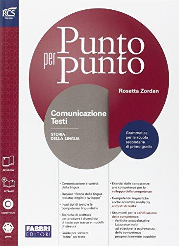 Punto per punto. Comunicazione e testi-Extrakit-Openbook. Per la Scuola media. Con e-book. Con espansione online