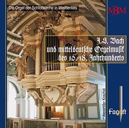 J.S. Bach und mitteldeutsche Orgelmusik des 16.-18. Jh., Vol. 1