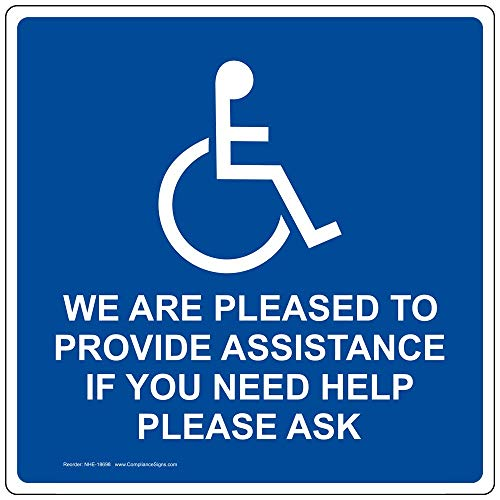 We are Pleased to Provide Assistance Label Decal, 6x6 inch Vinyl for Accessible by ComplianceSigns