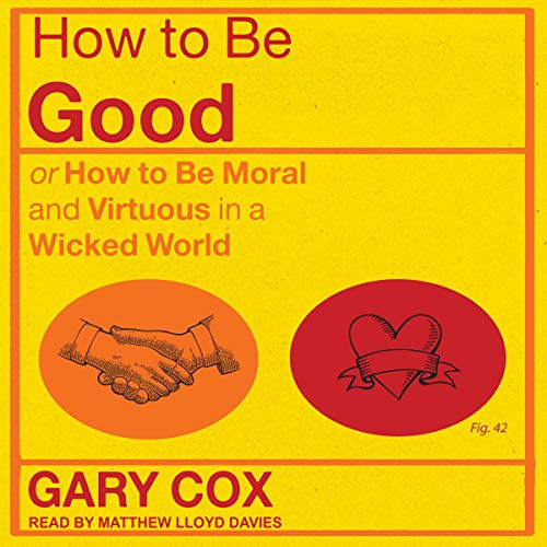 How to Be Good Audiobook By Gary Cox cover art