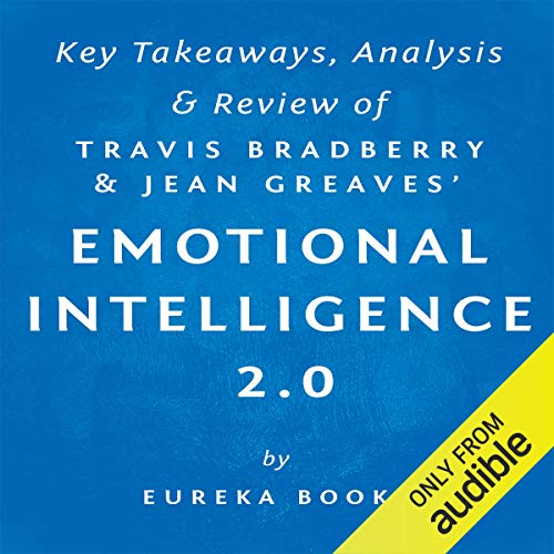 Emotional Intelligence 2.0, by Travis Bradberry and Jean Greaves: Key Takeaways, Analysis, & Review Titelbild
